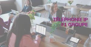 10 raisons de migrer vers la téléphonie IP F1 GROUPE